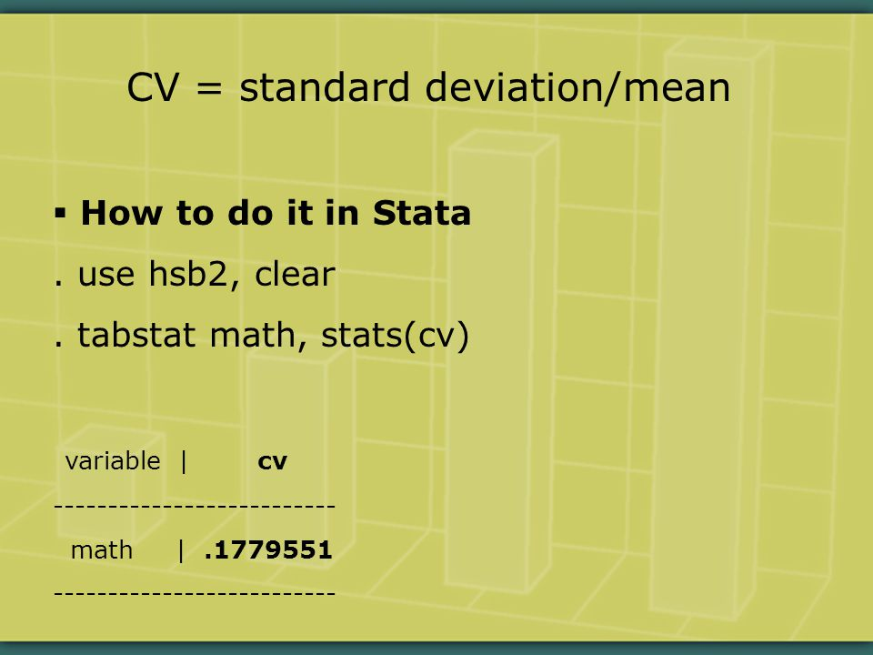 CV = standard deviation/mean  How to do it in Stata.