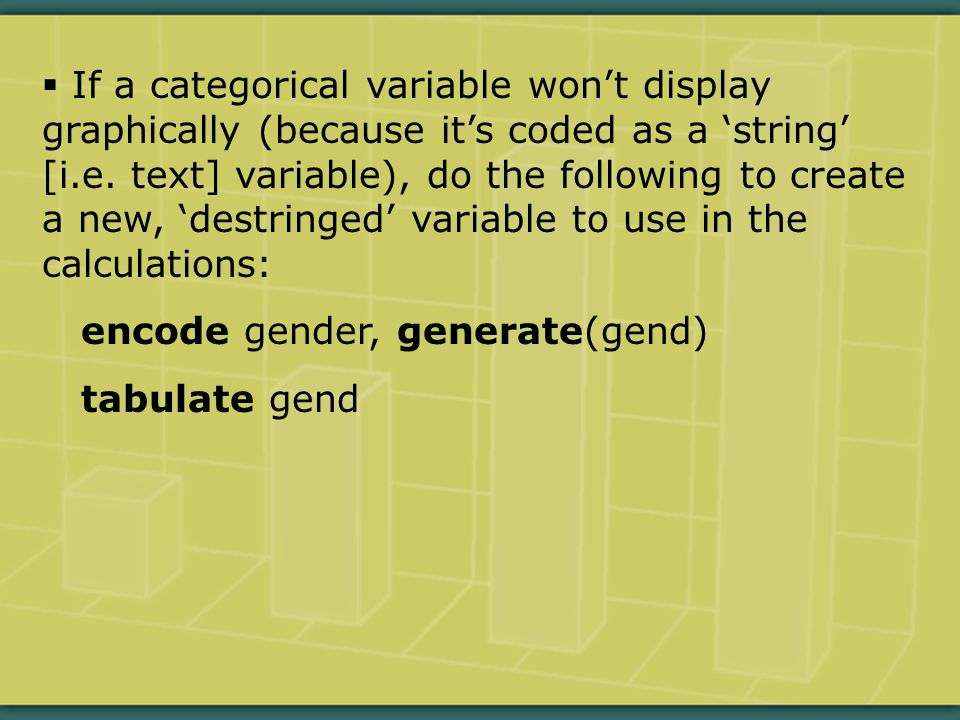  If a categorical variable won't display graphically (because it's coded as a 'string' [i.e.
