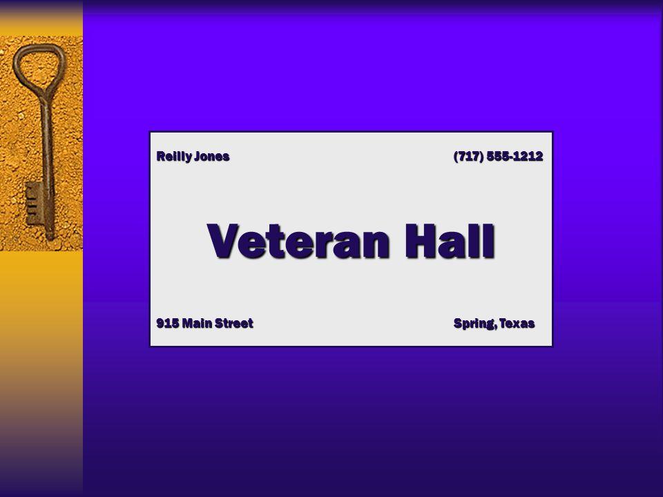 Reilly Jones (717) 555-1212 Veteran Hall 915 Main Street Spring, Texas