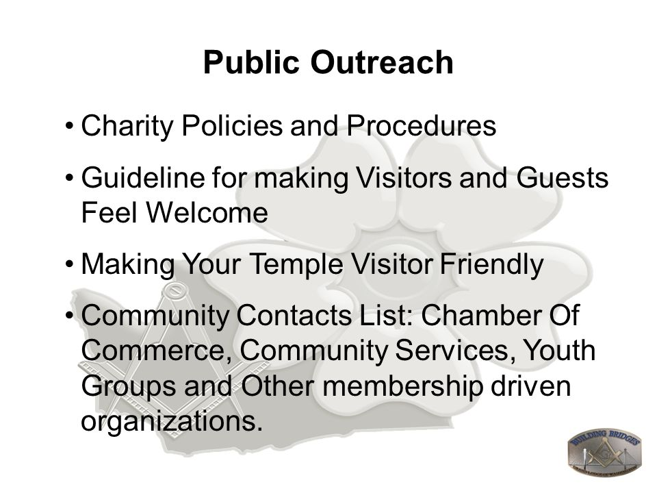 Public Outreach Charity Policies and Procedures Guideline for making Visitors and Guests Feel Welcome Making Your Temple Visitor Friendly Community Co