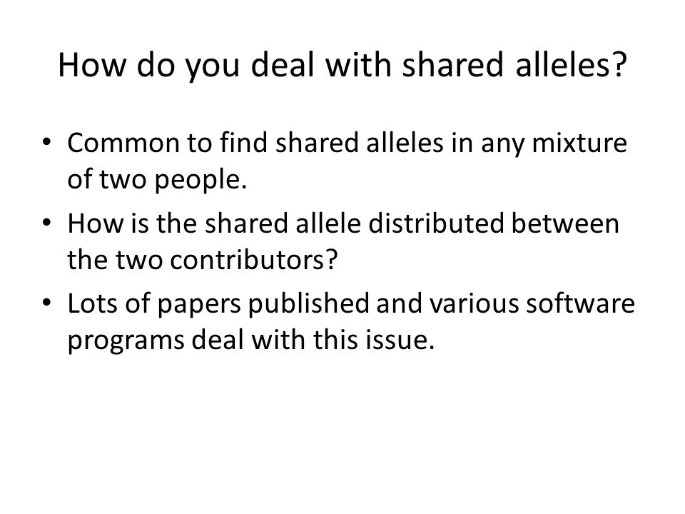 AB BC Sharing Donor 1 is AB (10,12) Donor 2 is BC (12,13) Mixture is ABC (10,12,13)
