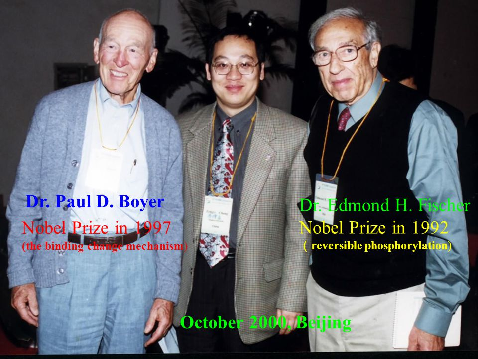 Dr.Edmond H. Fischer Nobel Prize in 1992 ( reversible phosphorylation) Dr.