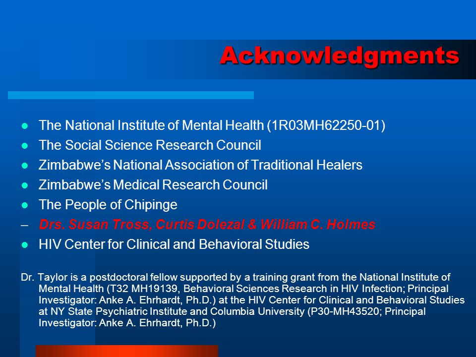 Acknowledgments The National Institute of Mental Health (1R03MH62250-01) The Social Science Research Council Zimbabwe's National Association of Tradit