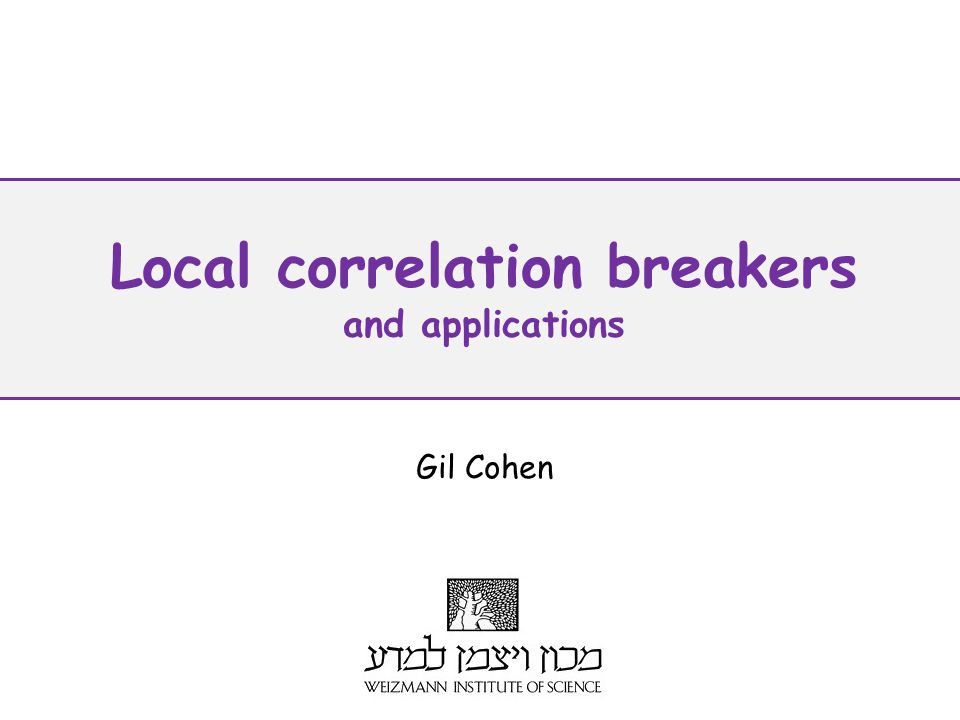 Local correlation breakers and applications Gil Cohen