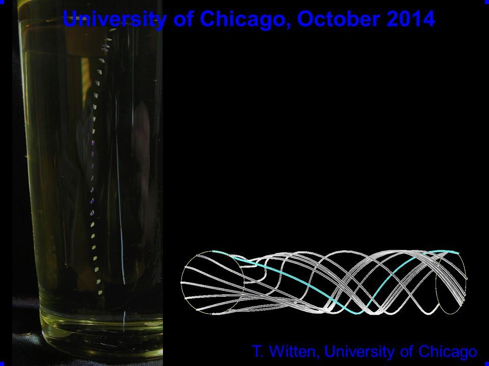 T. Witten, University of Chicago University of Chicago, October 2014