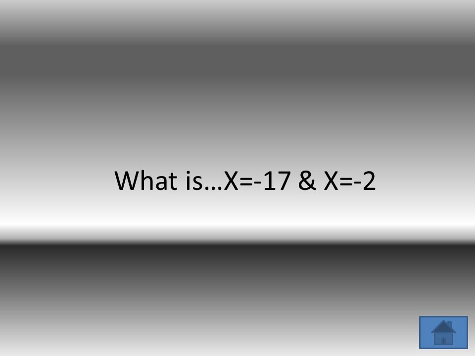 The number of roots the below equation will have X 2 +19x+34