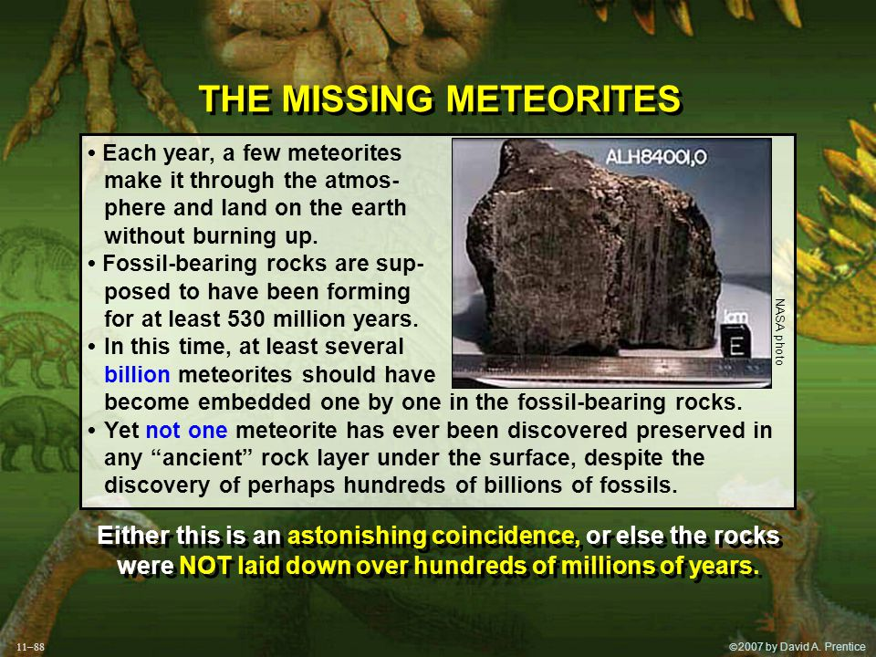 2007 by David A. Prentice THE MISSING METEORITES Each year, a few meteorites make it through the atmos- phere and land on the earth without burning