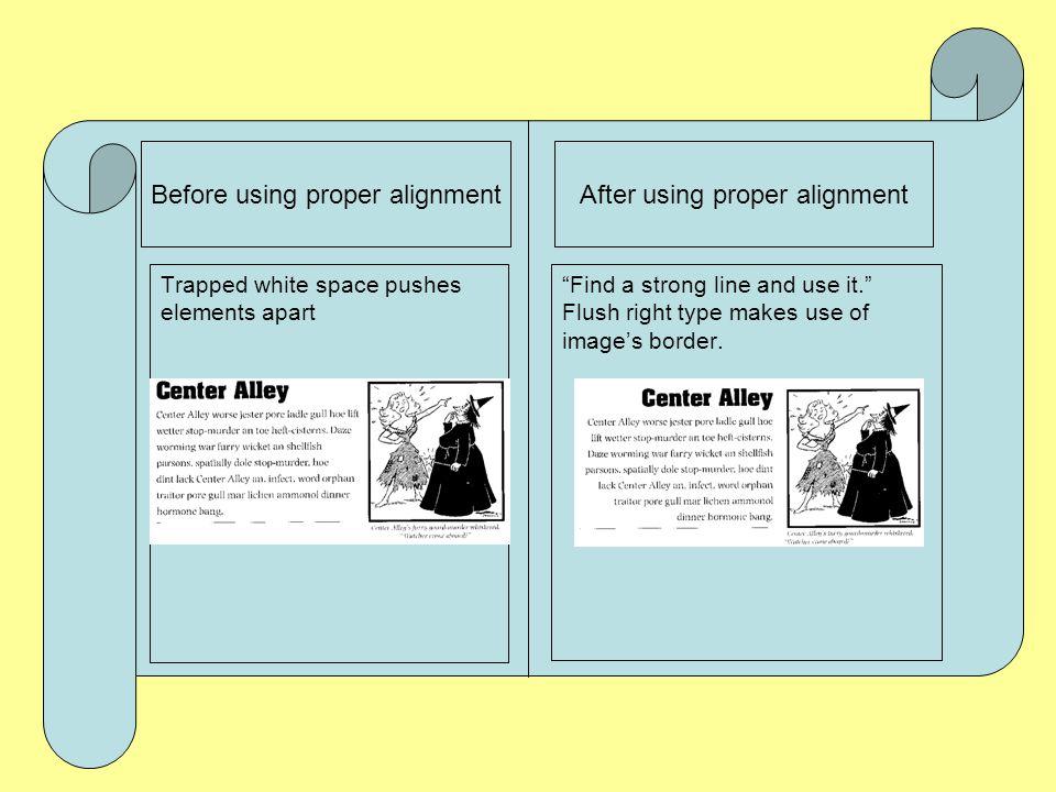 Before using proper alignmentAfter using proper alignment