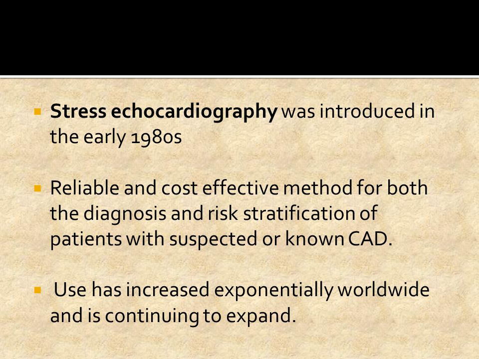  Stress echocardiography may be performed in conjunction with dynamic exercise (treadmill or bicycle).