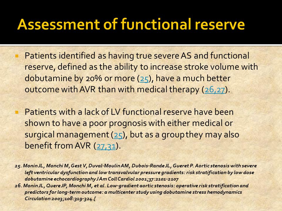  Patients identified as having true severe AS and functional reserve, defined as the ability to increase stroke volume with dobutamine by 20% or more