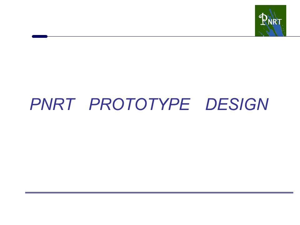 PNRT PROTOTYPE DESIGN