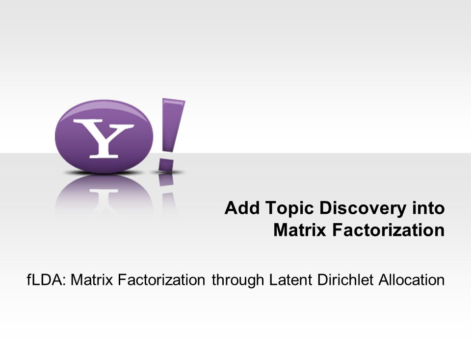 Add Topic Discovery into Matrix Factorization fLDA: Matrix Factorization through Latent Dirichlet Allocation