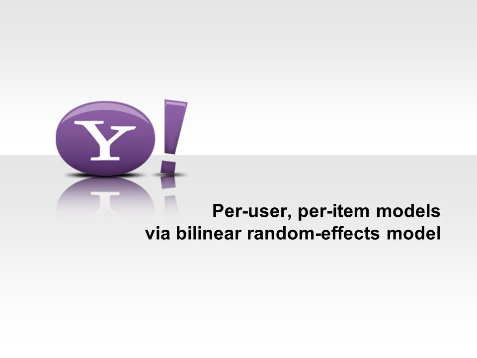 Per-user, per-item models via bilinear random-effects model