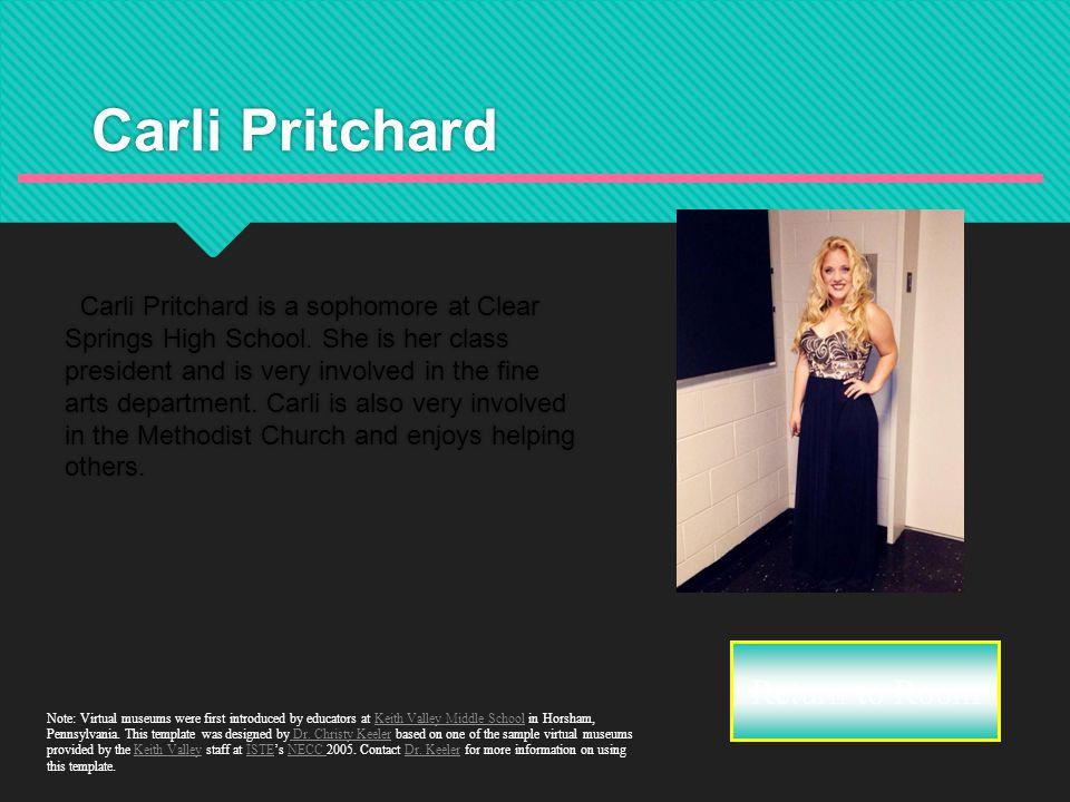 Carli Pritchard Carli Pritchard is a sophomore at Clear Springs High School.