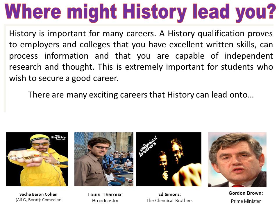 History is important for many careers.