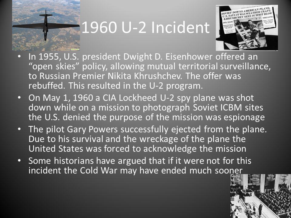 1960 U-2 Incident In 1955, U.S. president Dwight D.