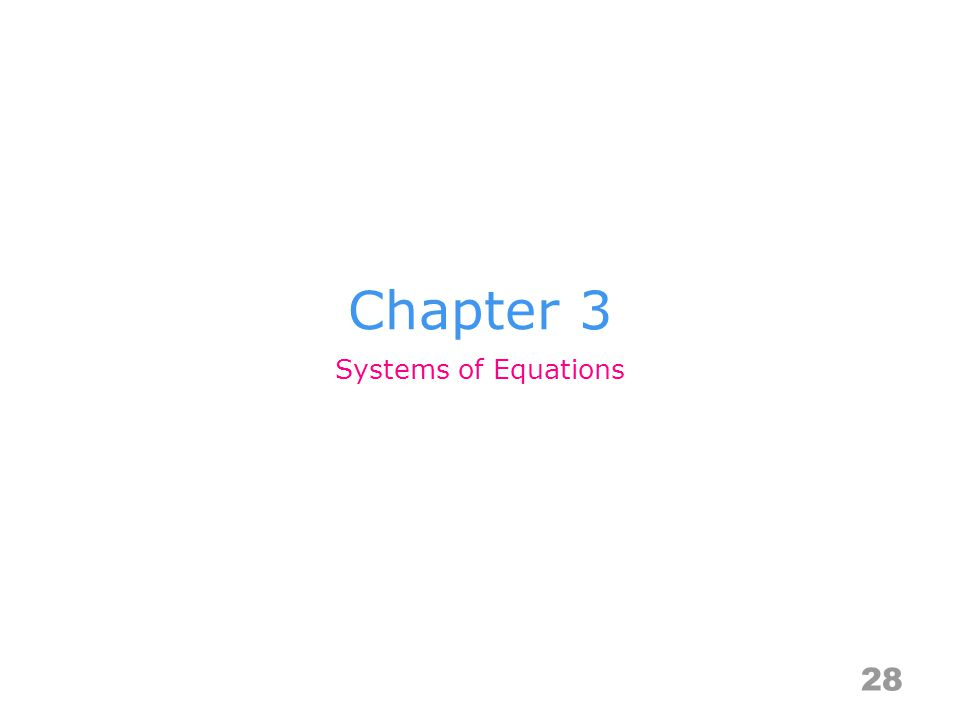 Chapter 3 28 Systems of Equations