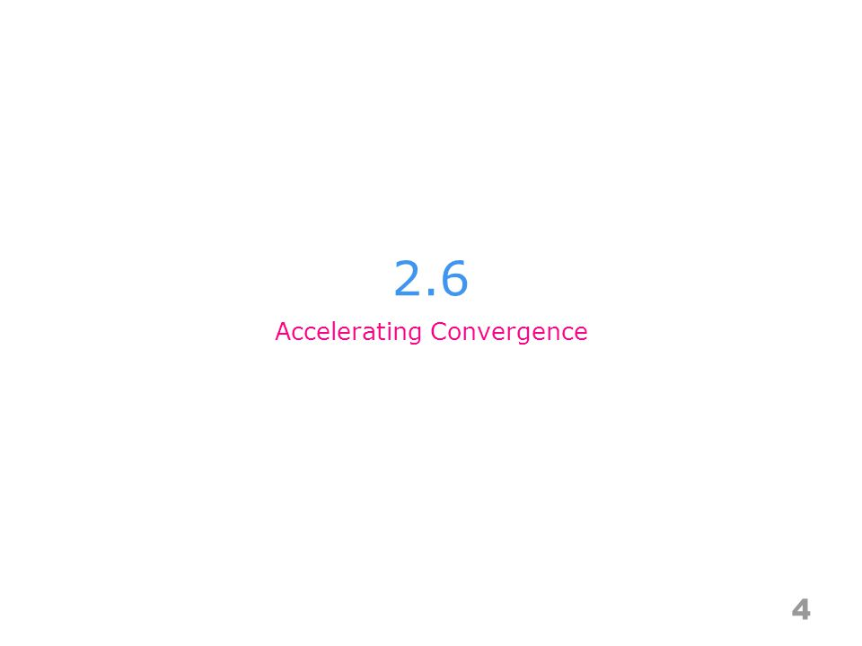 2.6 4 Accelerating Convergence