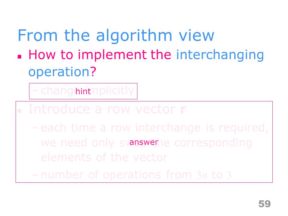 From the algorithm view How to implement the interchanging operation.