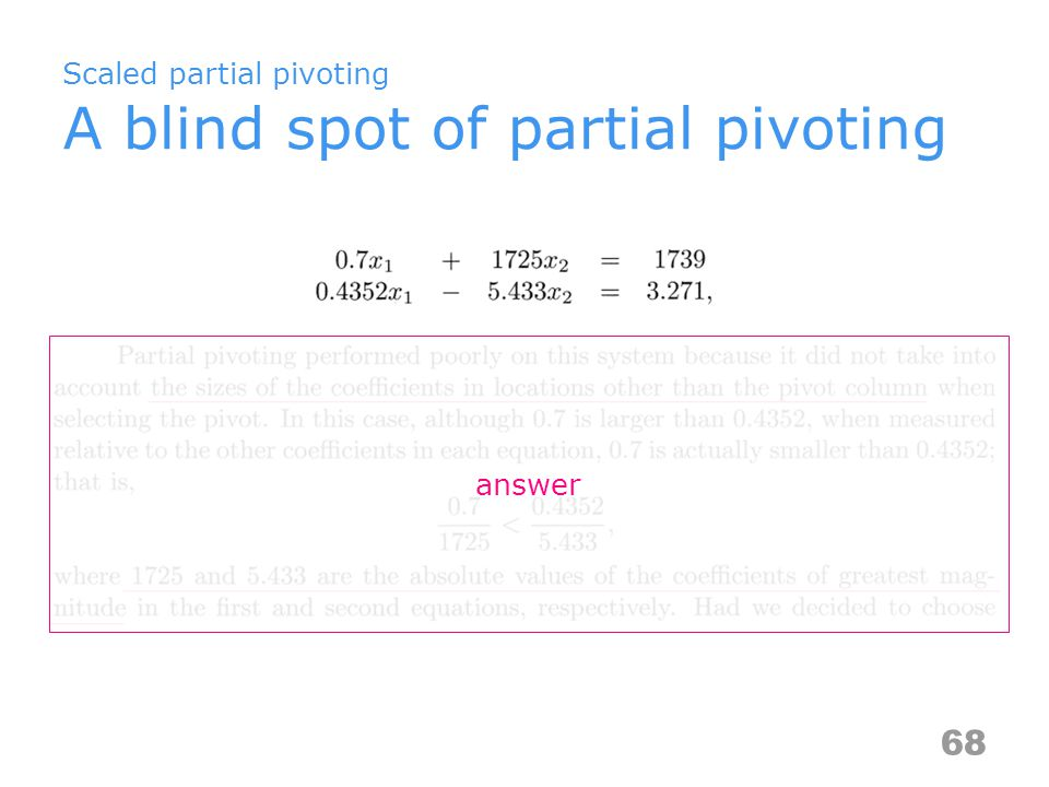 Scaled partial pivoting A blind spot of partial pivoting 68 answer