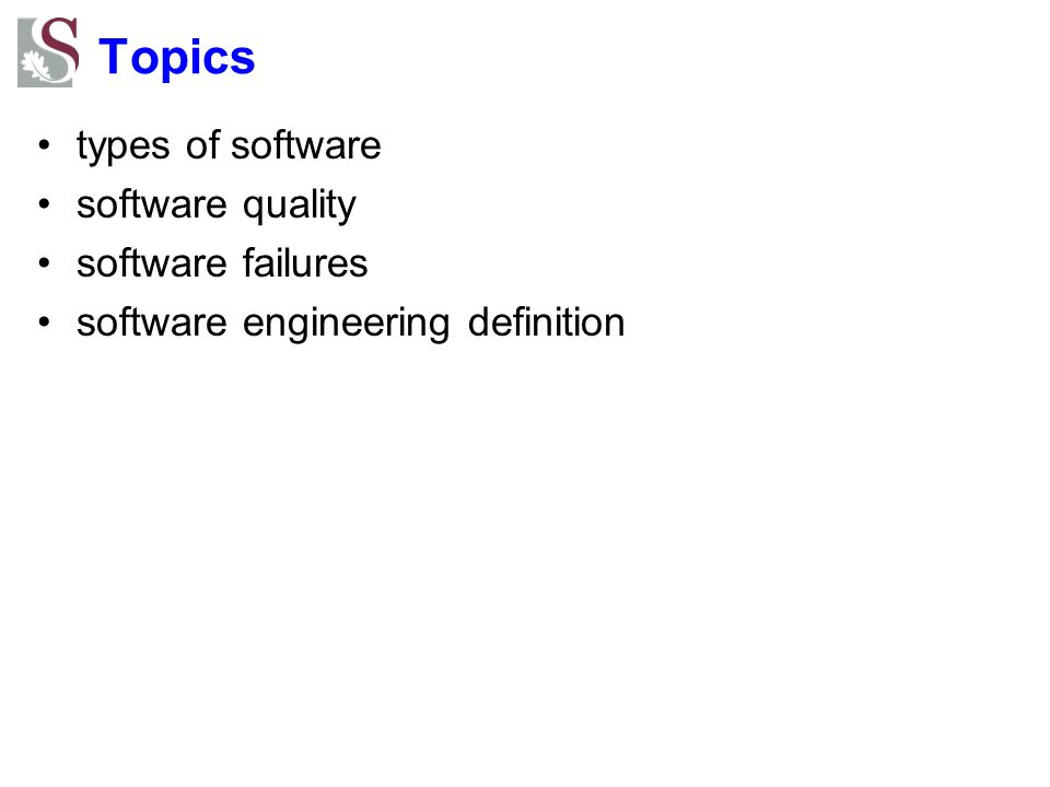 Topics types of software software quality software failures software engineering definition