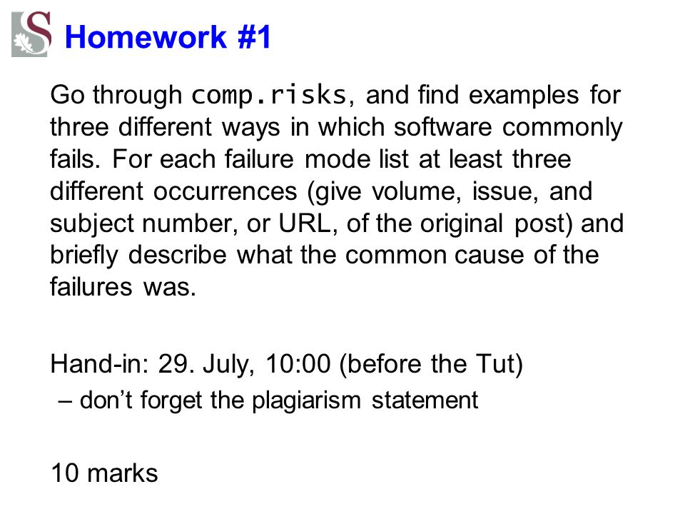 Homework #1 Go through comp.risks, and find examples for three different ways in which software commonly fails.