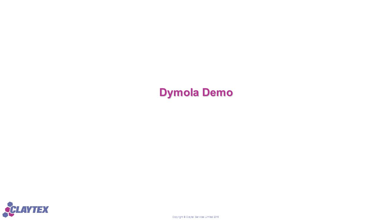 Copyright © Claytex Services Limited 2015 Dymola Demo