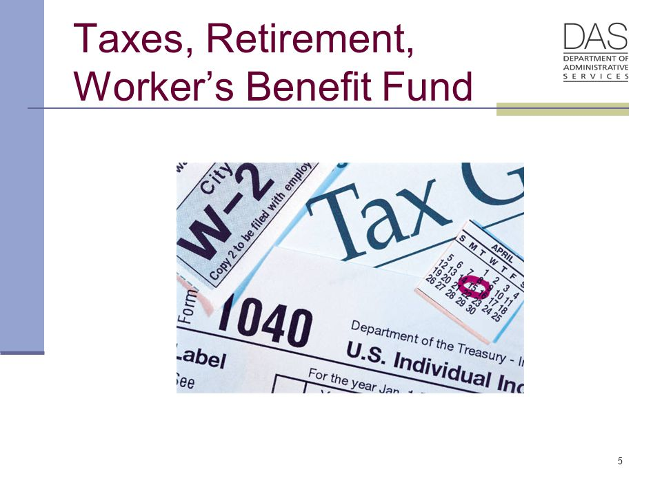 5 Taxes, Retirement, Worker's Benefit Fund