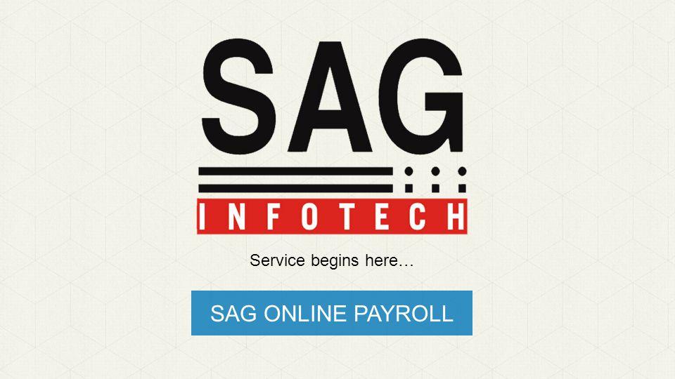 SAG ONLINE PAYROLL Service begins here…