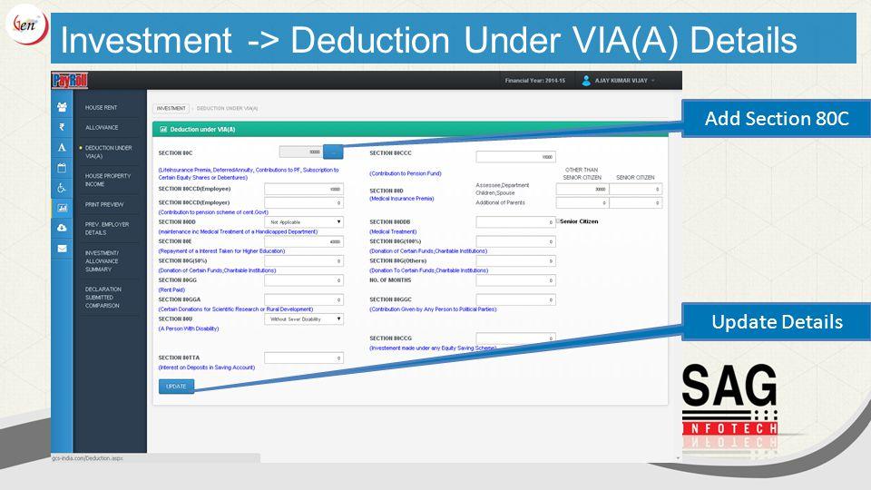 Investment -> Deduction Under VIA(A) Details Update Details Add Section 80C