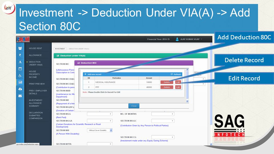 Investment -> Deduction Under VIA(A) -> Add Section 80C Add Deduction 80C Delete Record Edit Record
