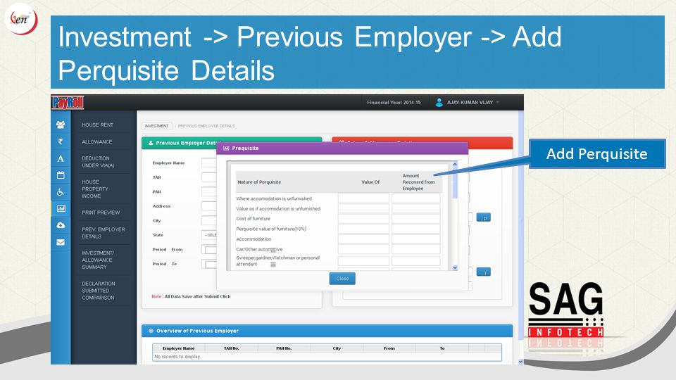 Investment -> Previous Employer -> Add Perquisite Details Add Perquisite