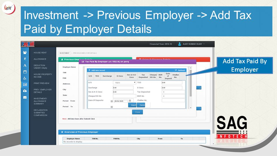 Investment -> Previous Employer -> Add Tax Paid by Employer Details Add Tax Paid By Employer