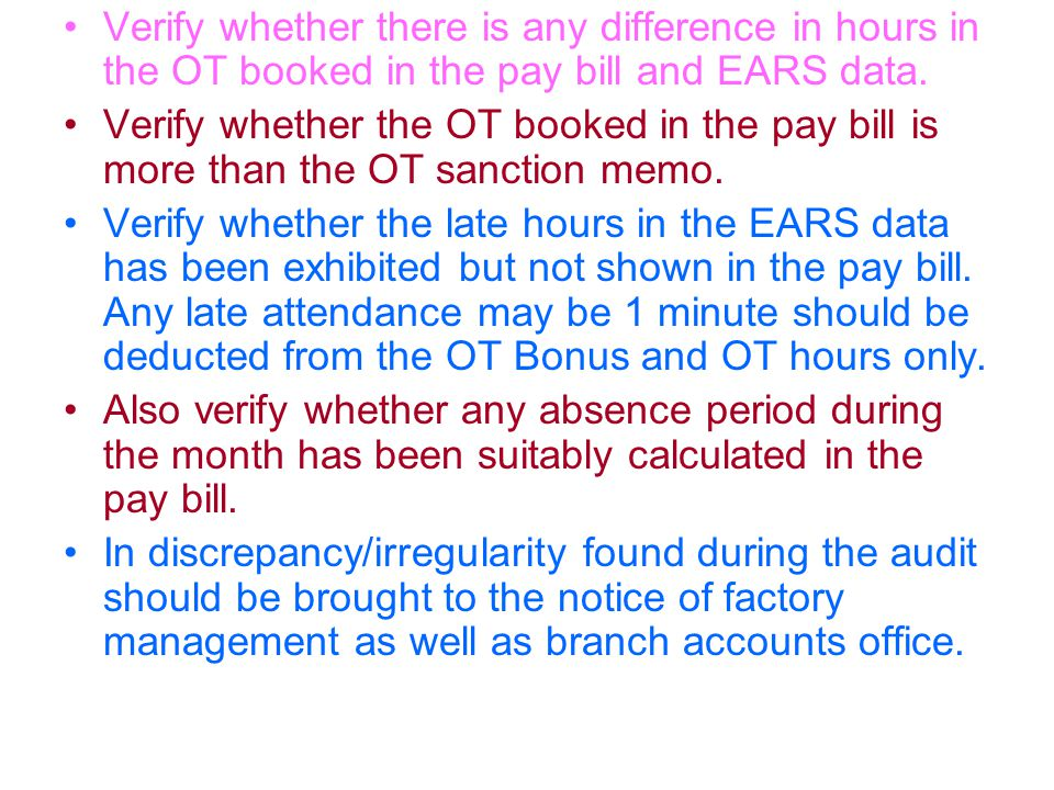 Verify whether there is any difference in hours in the OT booked in the pay bill and EARS data.