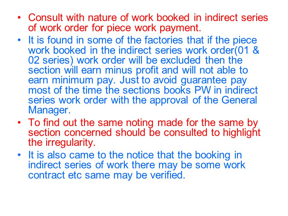 Consult with nature of work booked in indirect series of work order for piece work payment.