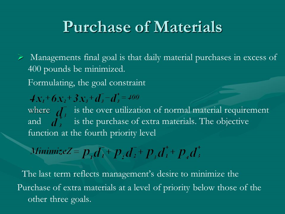 Purchase of Materials   Managements final goal is that daily material purchases in excess of 400 pounds be minimized.