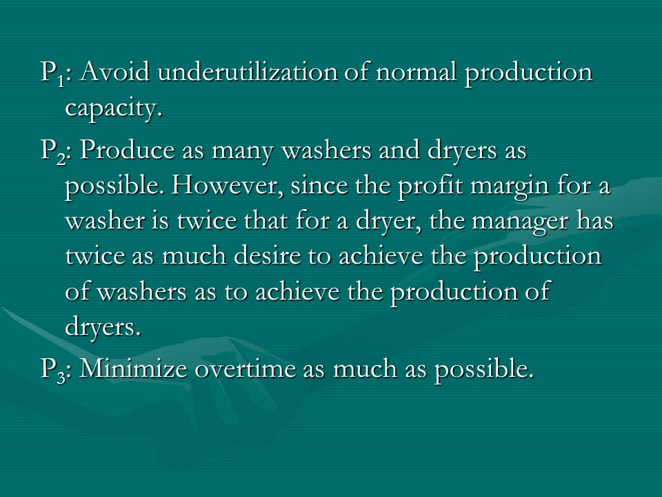 P 1 : Avoid underutilization of normal production capacity.