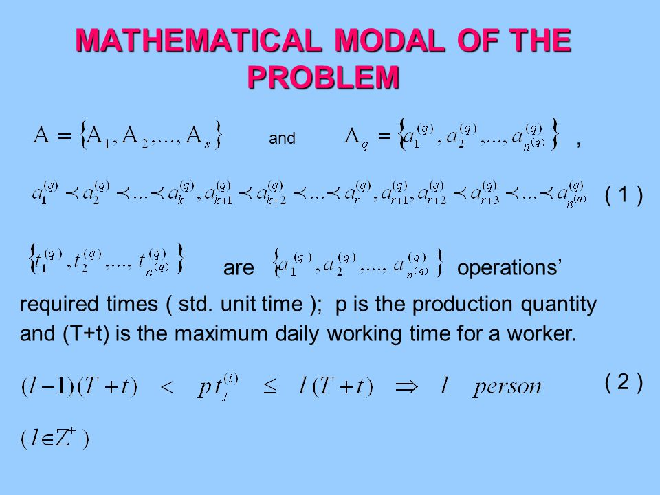 MATHEMATICAL MODAL OF THE PROBLEM and ( 1 ) operations' required times ( std.