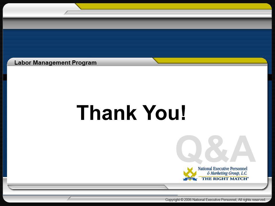 Labor Management Program Thank You! Q&A