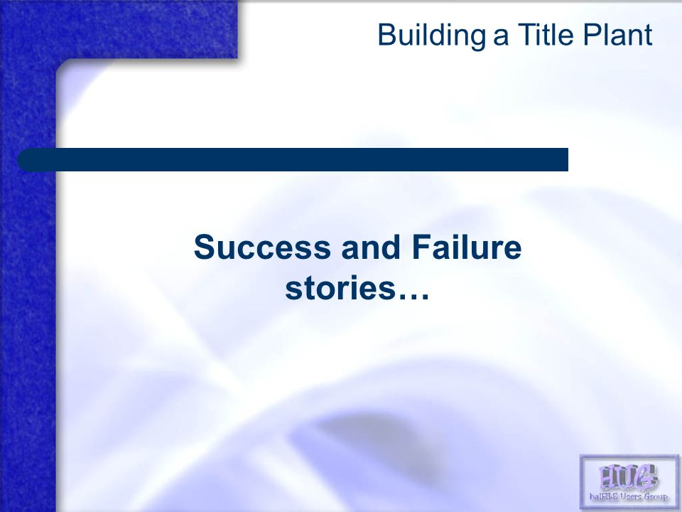 Success and Failure stories…