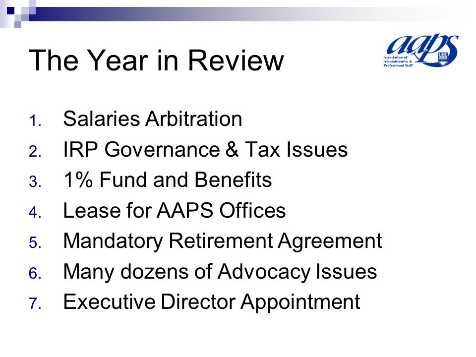 The Year in Review 1. Salaries Arbitration 2. IRP Governance & Tax Issues 3.