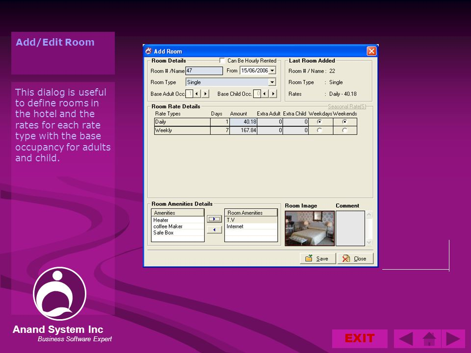 EXIT Anand System Inc Business Software Expert This dialog is useful to define rooms in the hotel and the rates for each rate type with the base occupancy for adults and child.