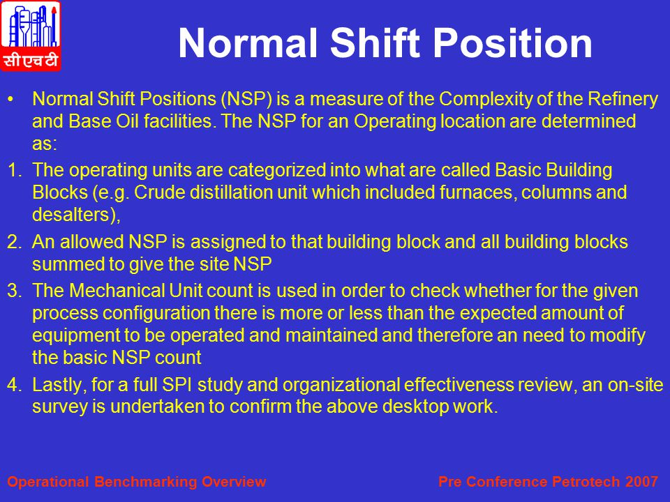 Normal Shift Position Normal Shift Positions (NSP) is a measure of the Complexity of the Refinery and Base Oil facilities.