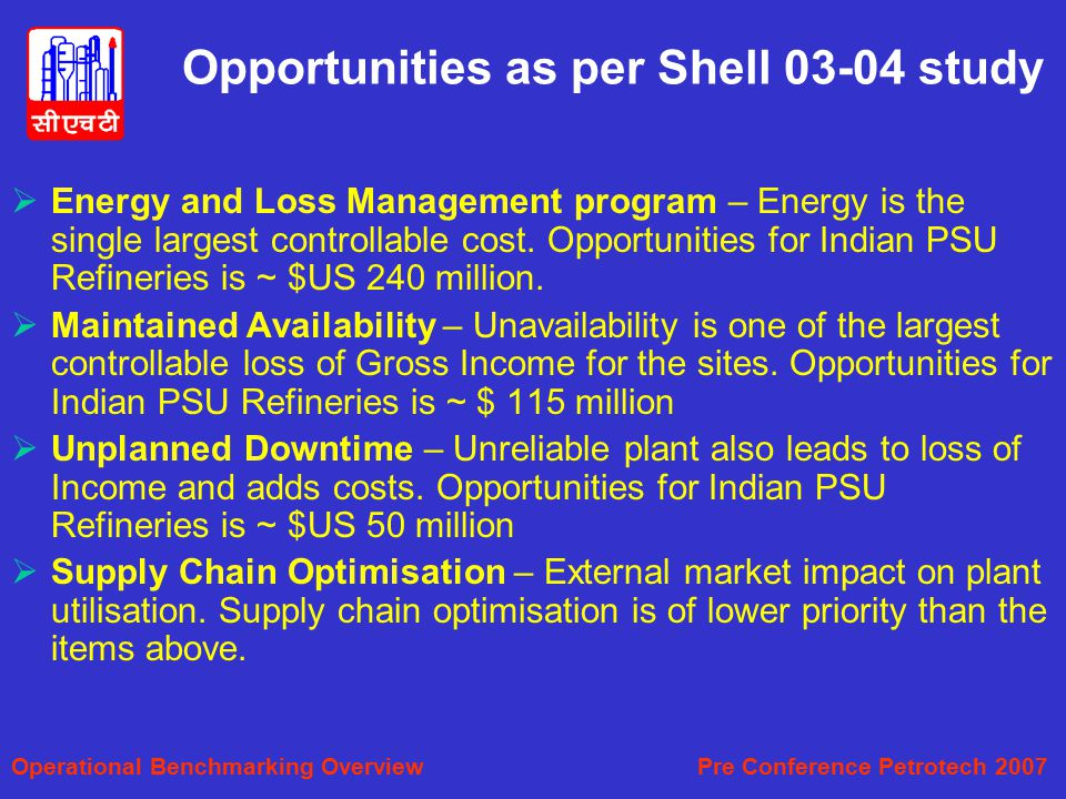 Opportunities as per Shell 03-04 study  Energy and Loss Management program – Energy is the single largest controllable cost.
