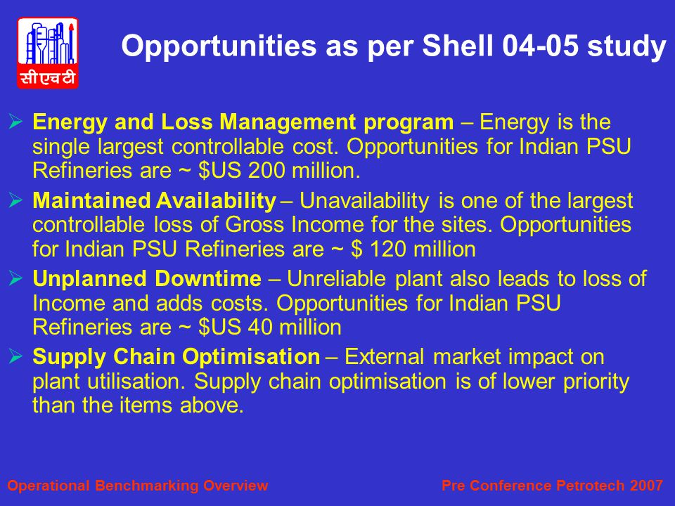 Opportunities as per Shell 04-05 study  Energy and Loss Management program – Energy is the single largest controllable cost.