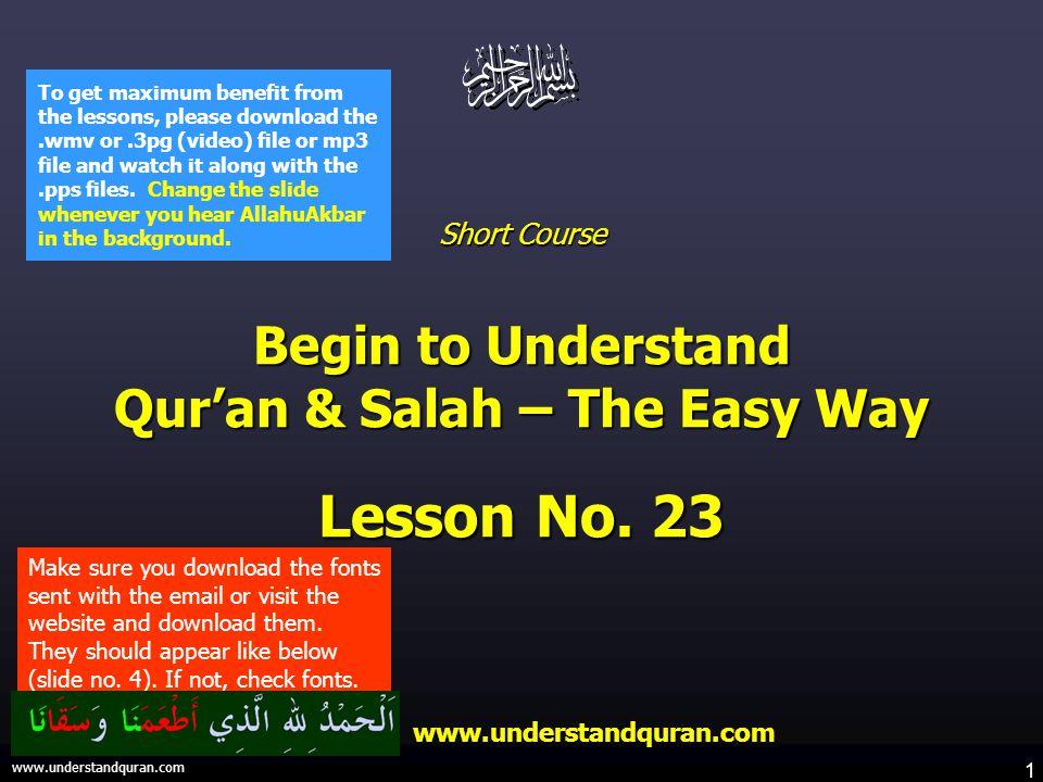 1 www.understandquran.com Short Course Begin to Understand Qur'an & Salah – The Easy Way Lesson No.