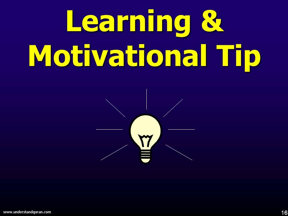 16 www.understandquran.com Learning & Motivational Tip