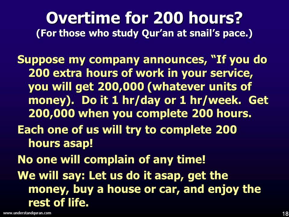 18 www.understandquran.com Overtime for 200 hours.