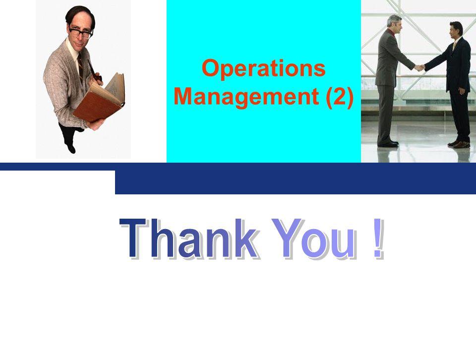 Operations Management (2) Click to edit company slogan.