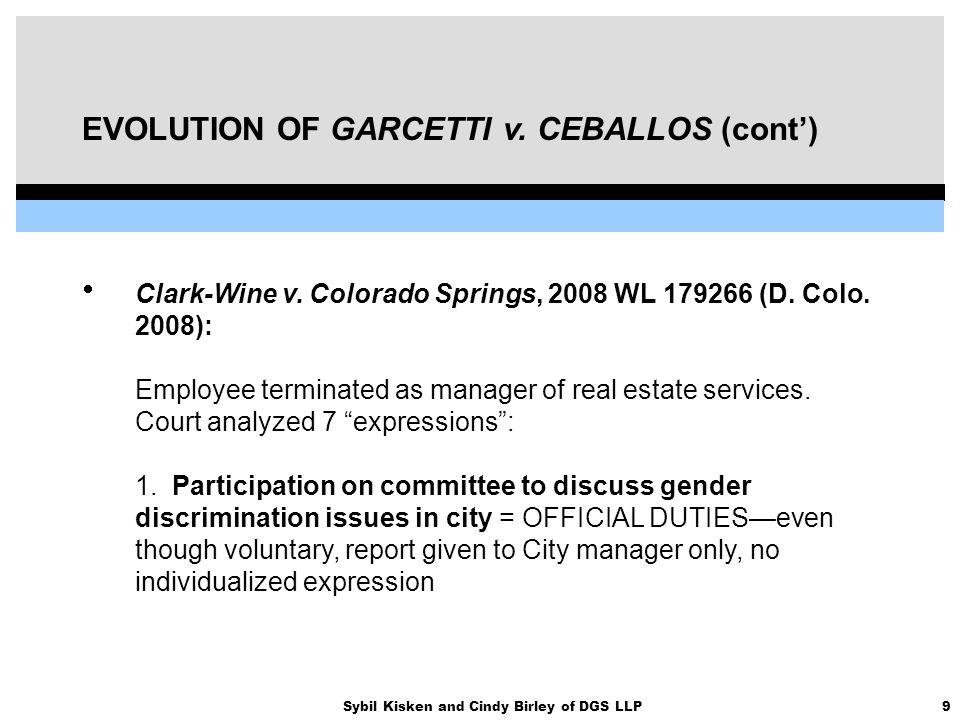 9Sybil Kisken and Cindy Birley of DGS LLP EVOLUTION OF GARCETTI v.